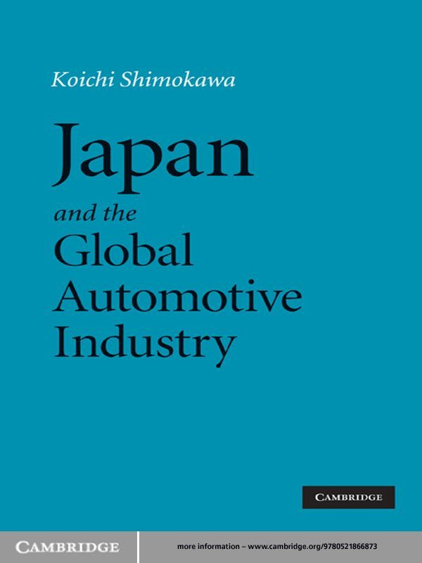 Japan and the Global Automotive Industry By: Koichi Shimokawa