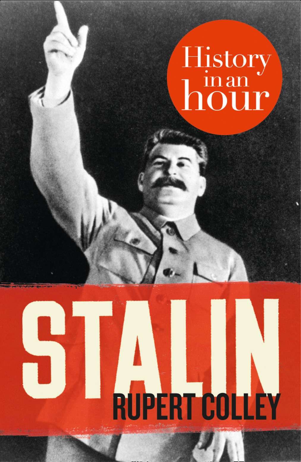 Stalin: History in an Hour By: Rupert Colley