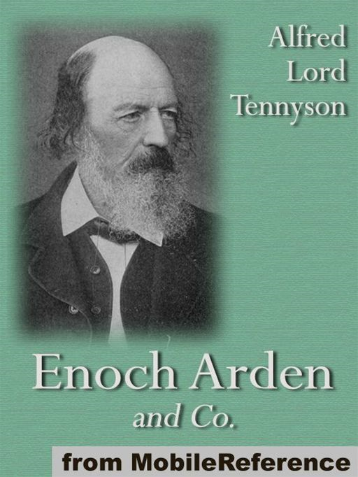 Enoch Arden And Co.: 20+ Poems, Including Aylmer's Field, Sea Dreams, The Sailor Boy, The Voyage And More  (Mobi Classics)