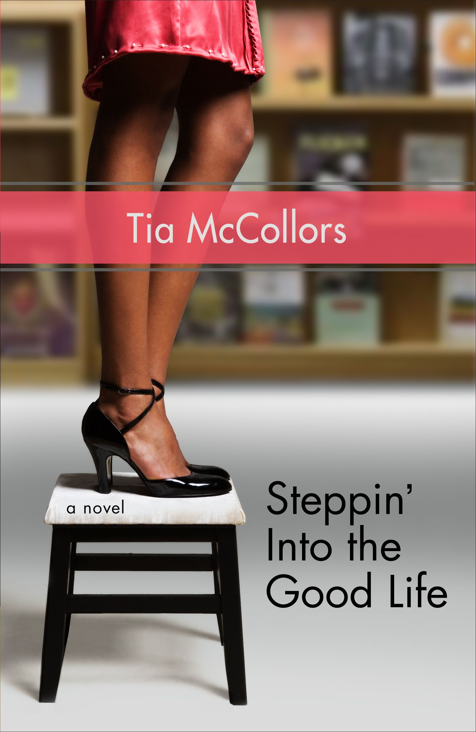 Steppin' into the Good Life By: Tia McCollors