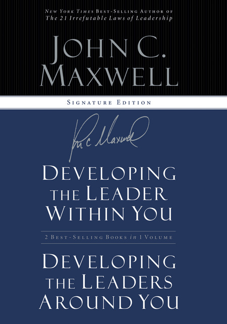 Maxwell 2in1 (Developing the Leader w/in You/Developing Leaders Around You) By: John Maxwell