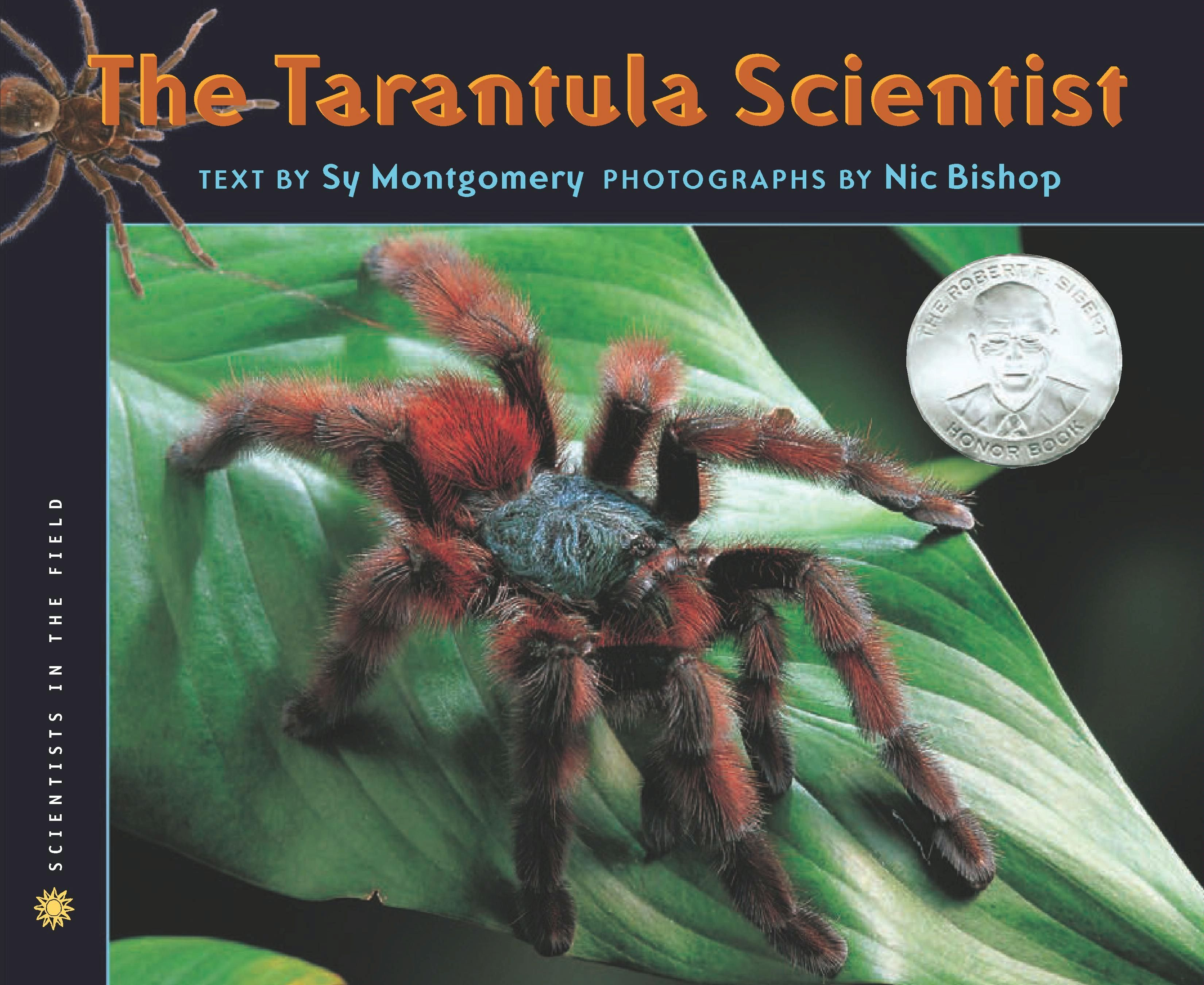 The Tarantula Scientist By: Sy Montgomery