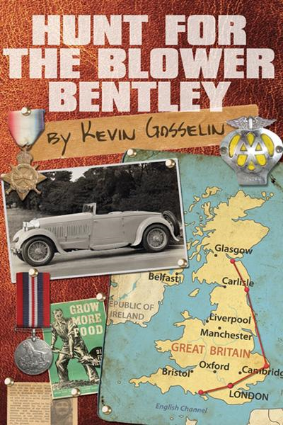 Hunt For The Blower Bentley By: Kevin Gosselin