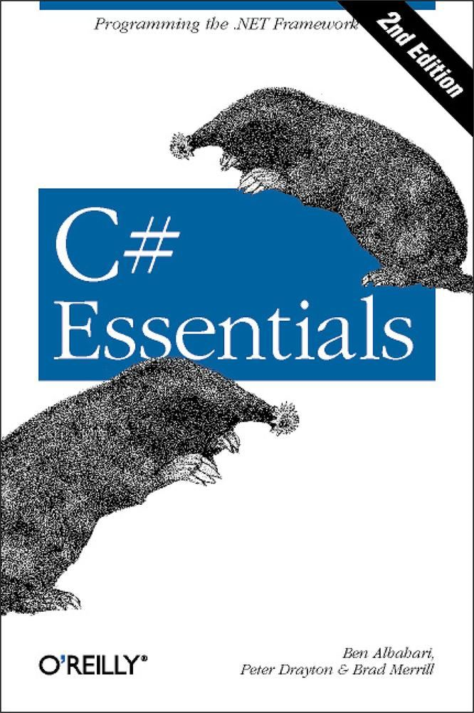 C# Essentials By: Ben Albahari,Brad Merrill,Peter Drayton
