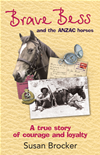 Brave Bess And The Anzac Horses: