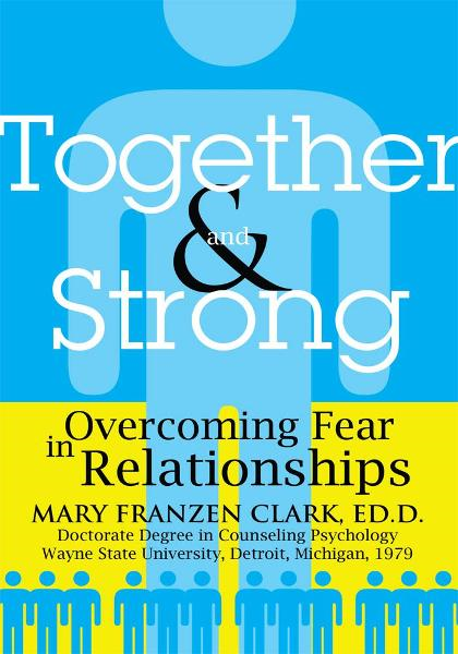 TOGETHER AND STRONG By: Dr Mary Clark