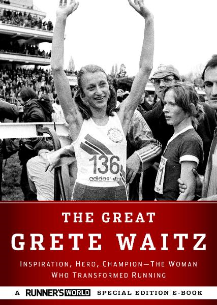 The Great Grete Waitz: Inspiration, Hero, ChampionThe Woman Who Transformed Running By: The Editors of Runner's World