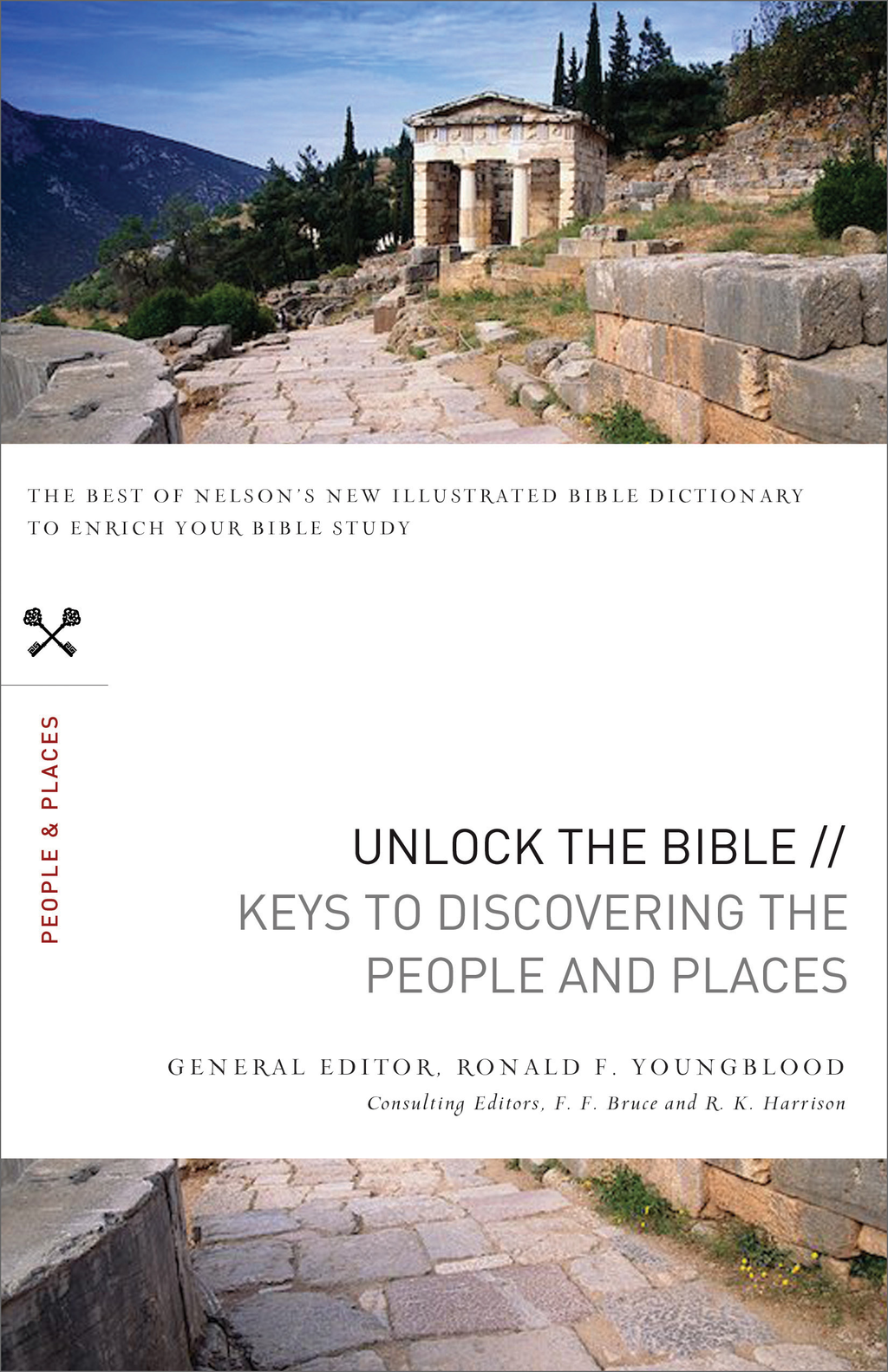 Unlock the Bible: Keys to Discovering the People & Places By: Ronald Youngblood