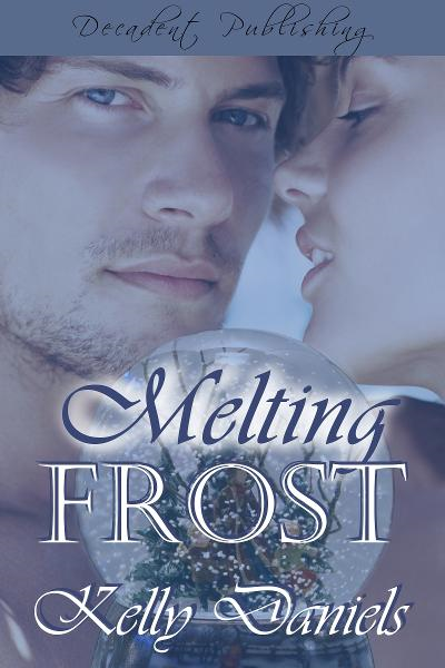 Melting Frost By: Kelly Daniels