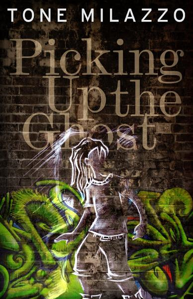 Picking Up the Ghost By: Tone Milazzo