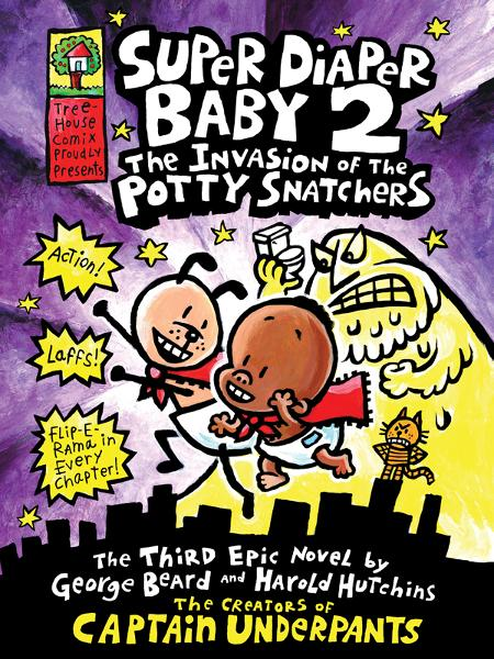 Super Diaper Baby #2: The Invasion of the Potty Snatchers By: Scholastic
