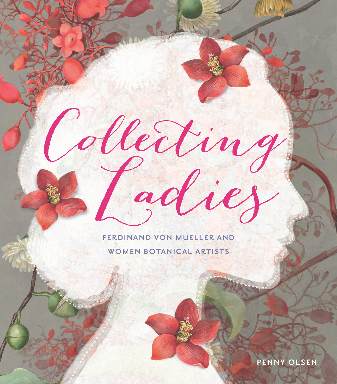 Collecting Ladies Women Botanical Illustrators and Ferdinand von Mueller