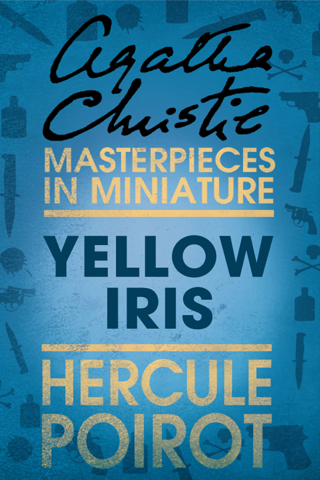 Yellow Iris: A Hercule Poirot Short Story