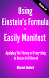Using Einsteinss Formula To Manifest