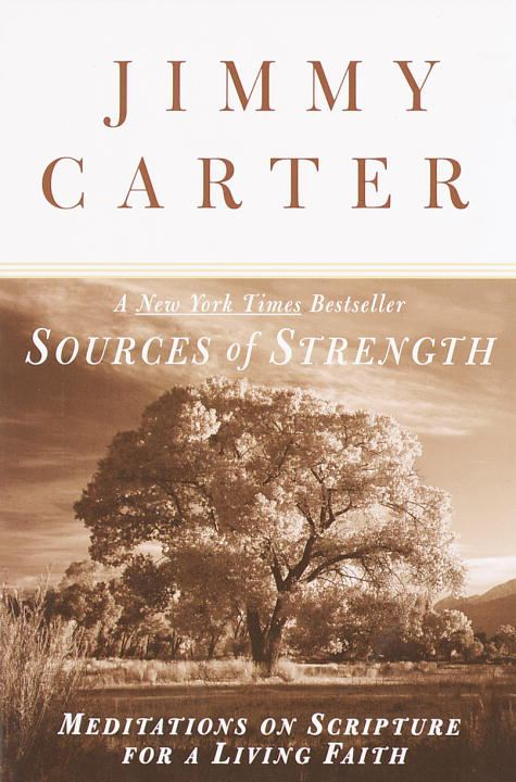 Sources of Strength By: Jimmy Carter