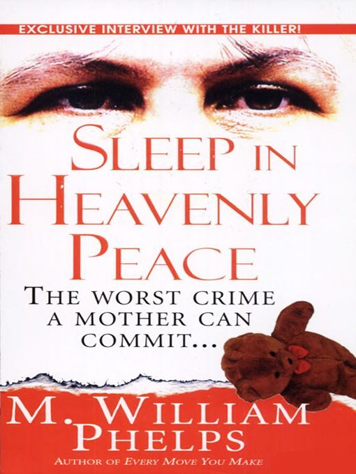 Sleep In Heavenly Peace By: M. William Phelps