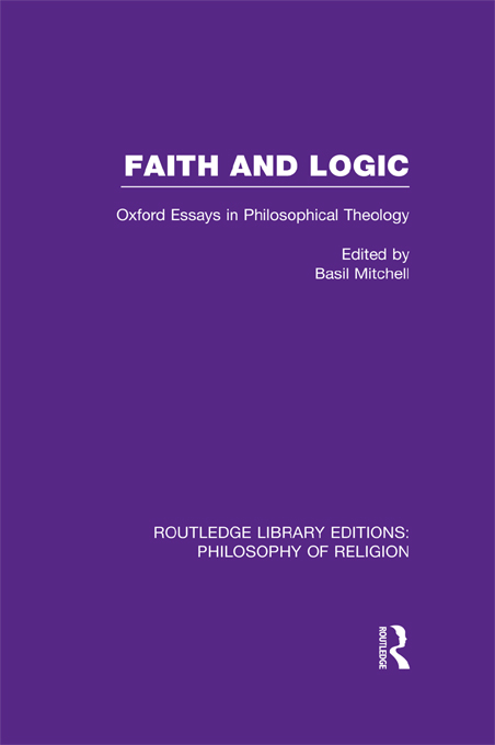 Faith and Logic Oxford Essays in Philosophical Theology