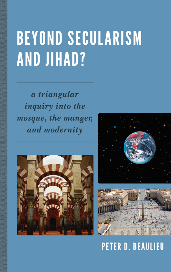 Beyond Secularism and Jihad? A Triangular Inquiry into the Mosque,  the Manger,  and Modernity