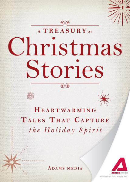 A Treasury of Christmas Stories: Heartwarming Tales That Capture the Holiday Spirit