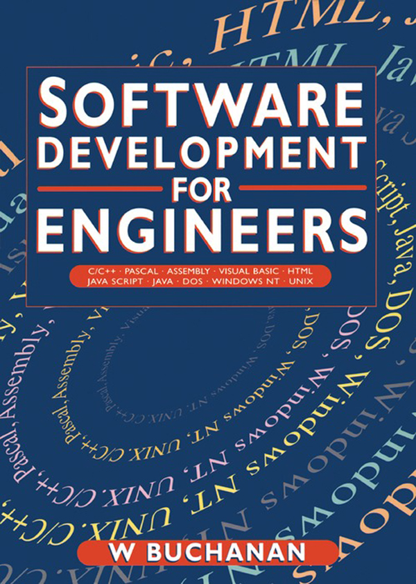 Software Development for Engineers C/C++,  Pascal,  Assembly,  Visual Basic,  HTML,  Java Script,  Java DOS,  Windows NT,  UNIX