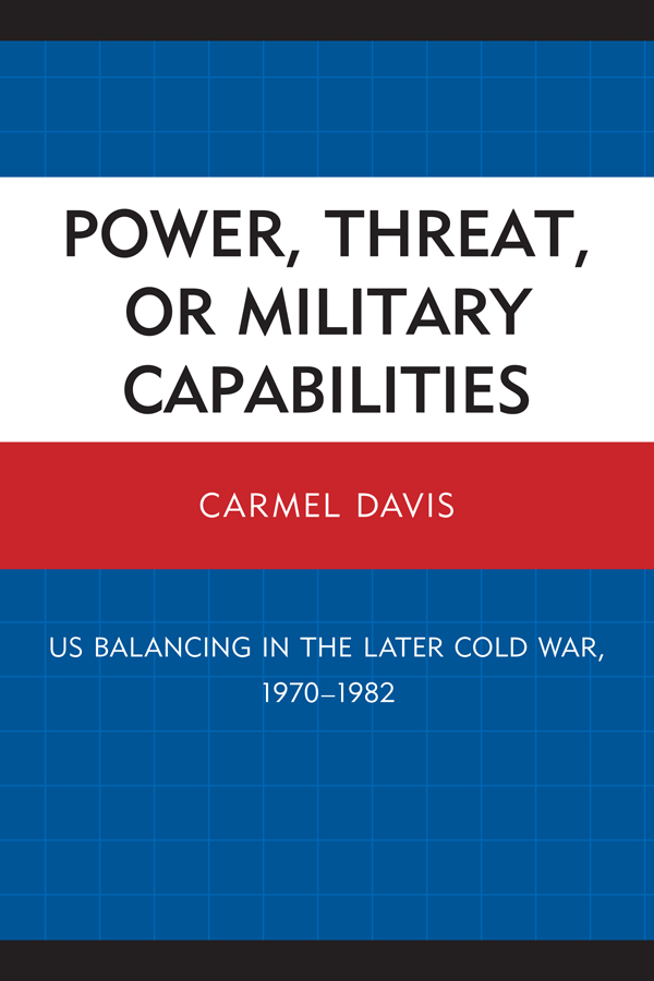 Power,  Threat,  or Military Capabilities US Balancing in the Later Cold War,  1970-1982