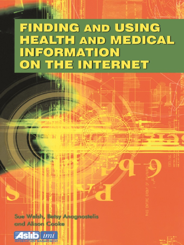 Finding and Using Health and Medical Information on the Internet