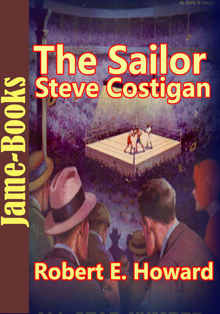 The Sailor Steve Costigan Stories:21 Title of Sailor Steve Costigan