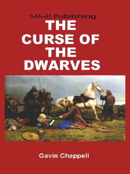 The Curse of the Dwarves By: Gavin Chappell