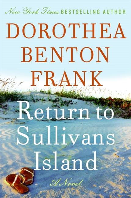 Return to Sullivans Island By: Dorothea Benton Frank