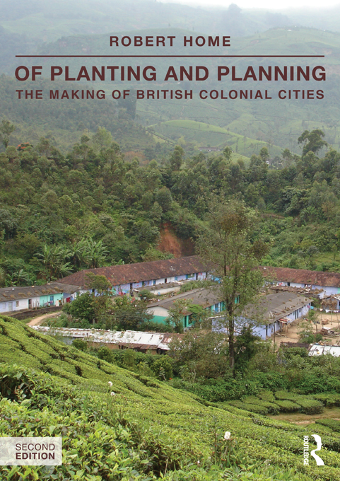 Of Planting and Planning 2ed The making of British colonial cities