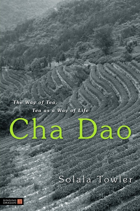 Cha Dao The Way of Tea,  Tea as a Way of Life