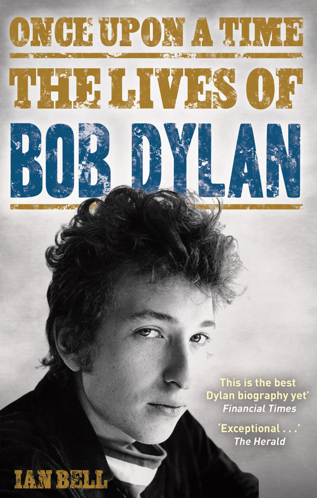 Once Upon a Time The Lives of Bob Dylan