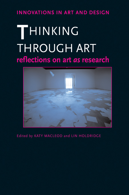 Thinking Through Art Reflections on Art as Research