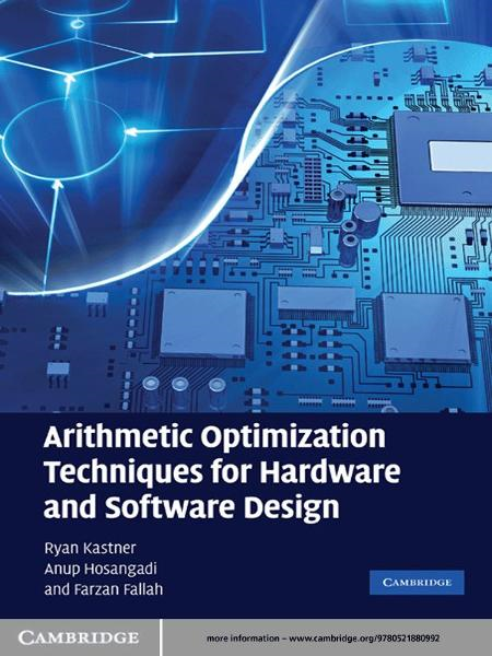 Arithmetic Optimization Techniques for Hardware and Software Design