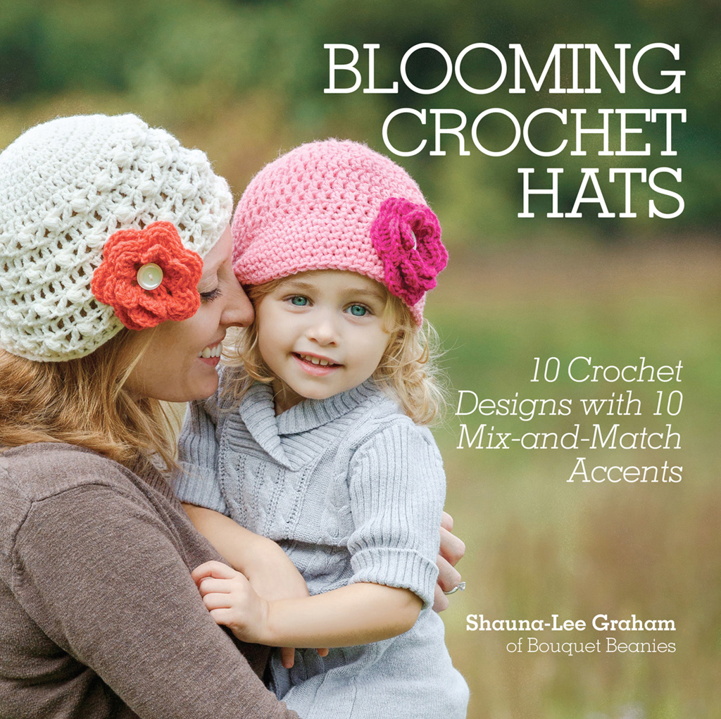 Blooming Crochet Hats 10 Crochet Designs with 10 Mix-and-Match Accents