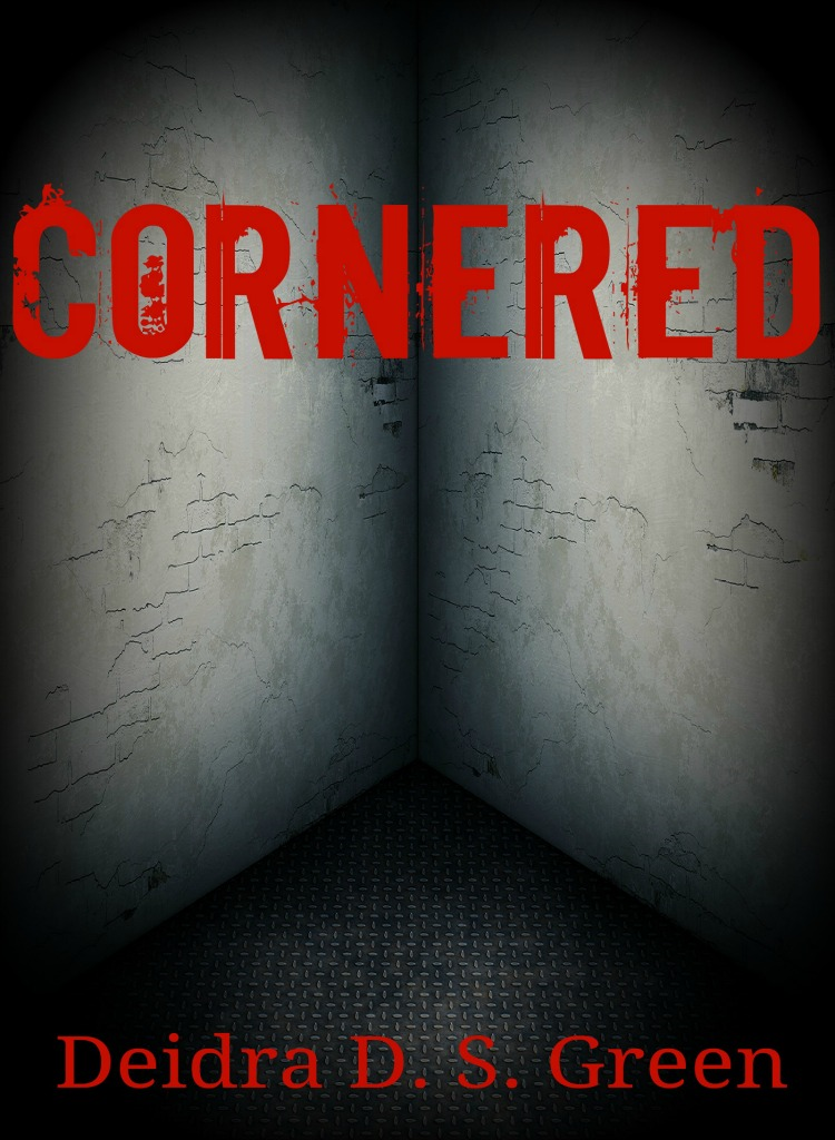 Cornered By: Deidra D. S. Green