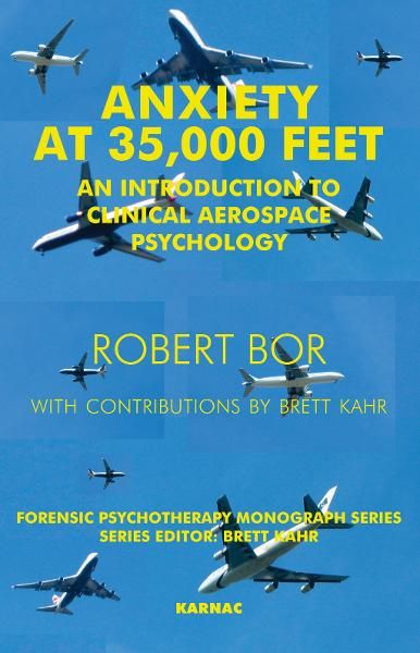 Anxiety at 35,000 Feet: An Introduction to Clinical Aerospace Psychology