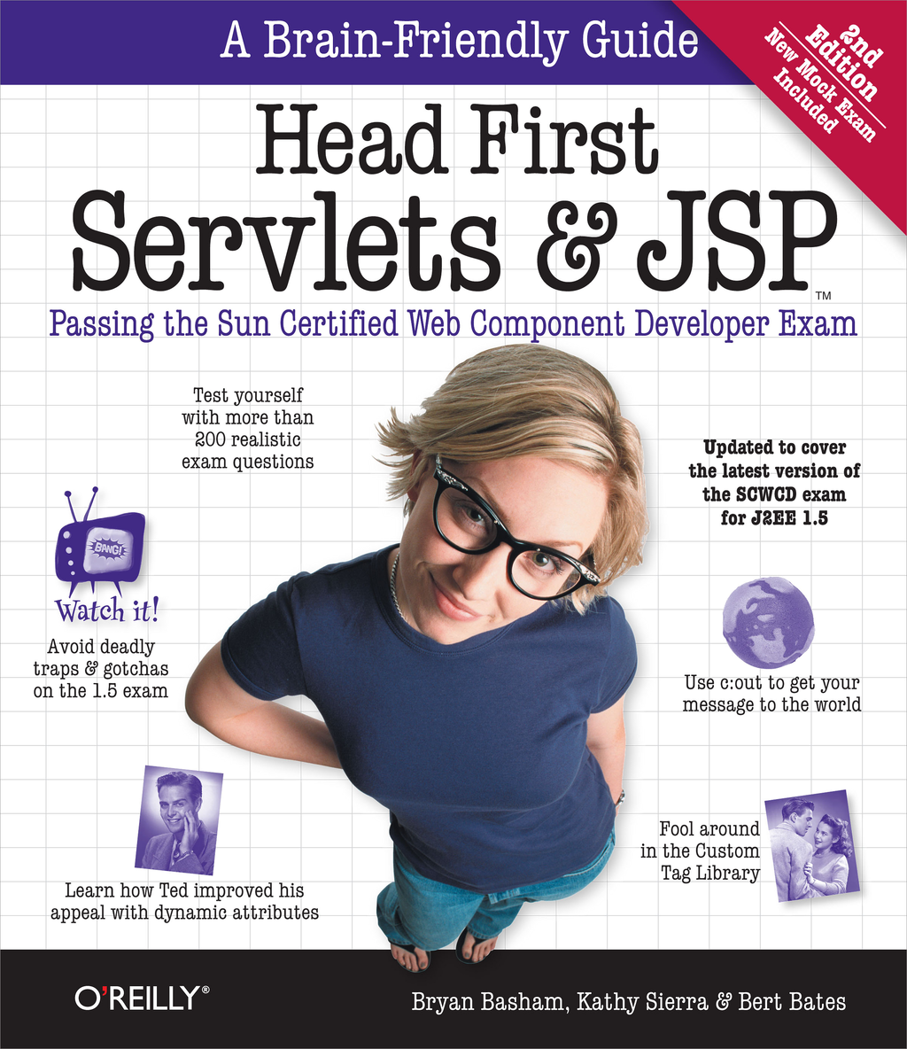 Head First Servlets and JSP By: Bert Bates,Bryan Basham,Kathy Sierra