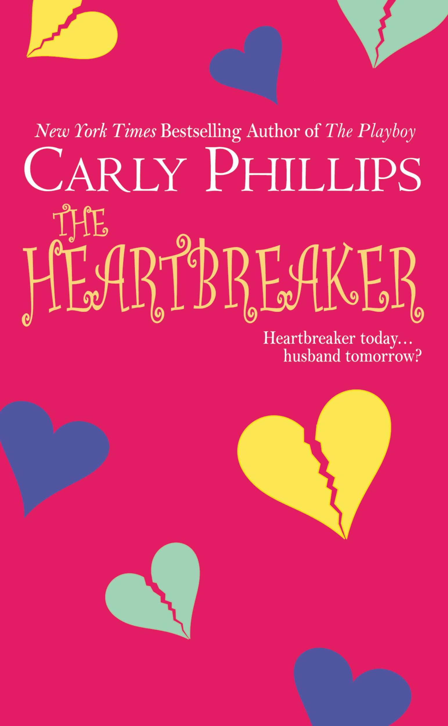 The Heartbreaker By: Carly Phillips