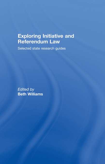 Exploring Initiative and Referendum Law Selected State Research Guides