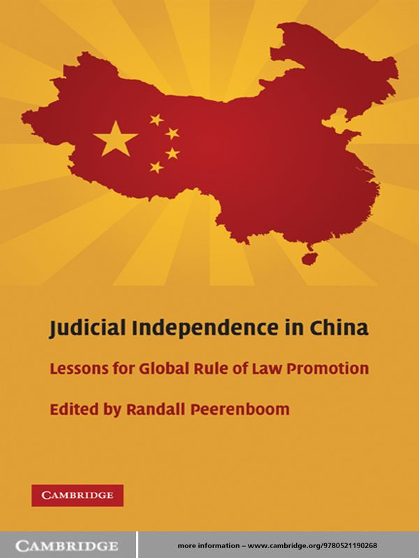 Judicial Independence in China Lessons for Global Rule of Law Promotion