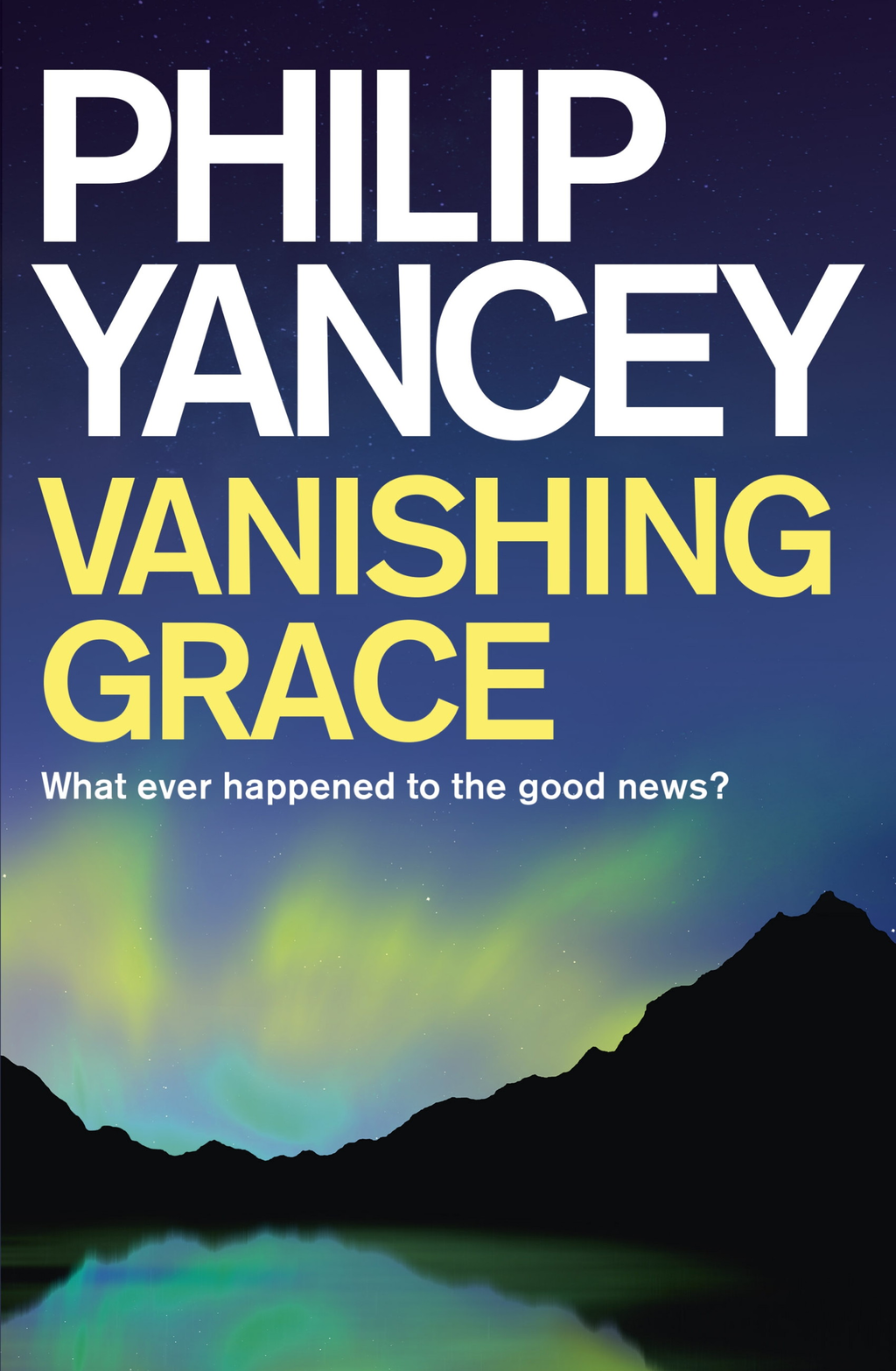 Vanishing Grace What Ever Happened to the Good News?