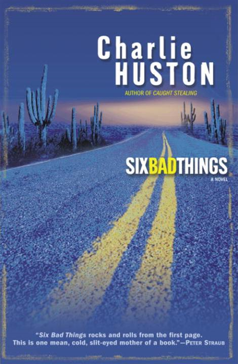 Six Bad Things By: Charlie Huston