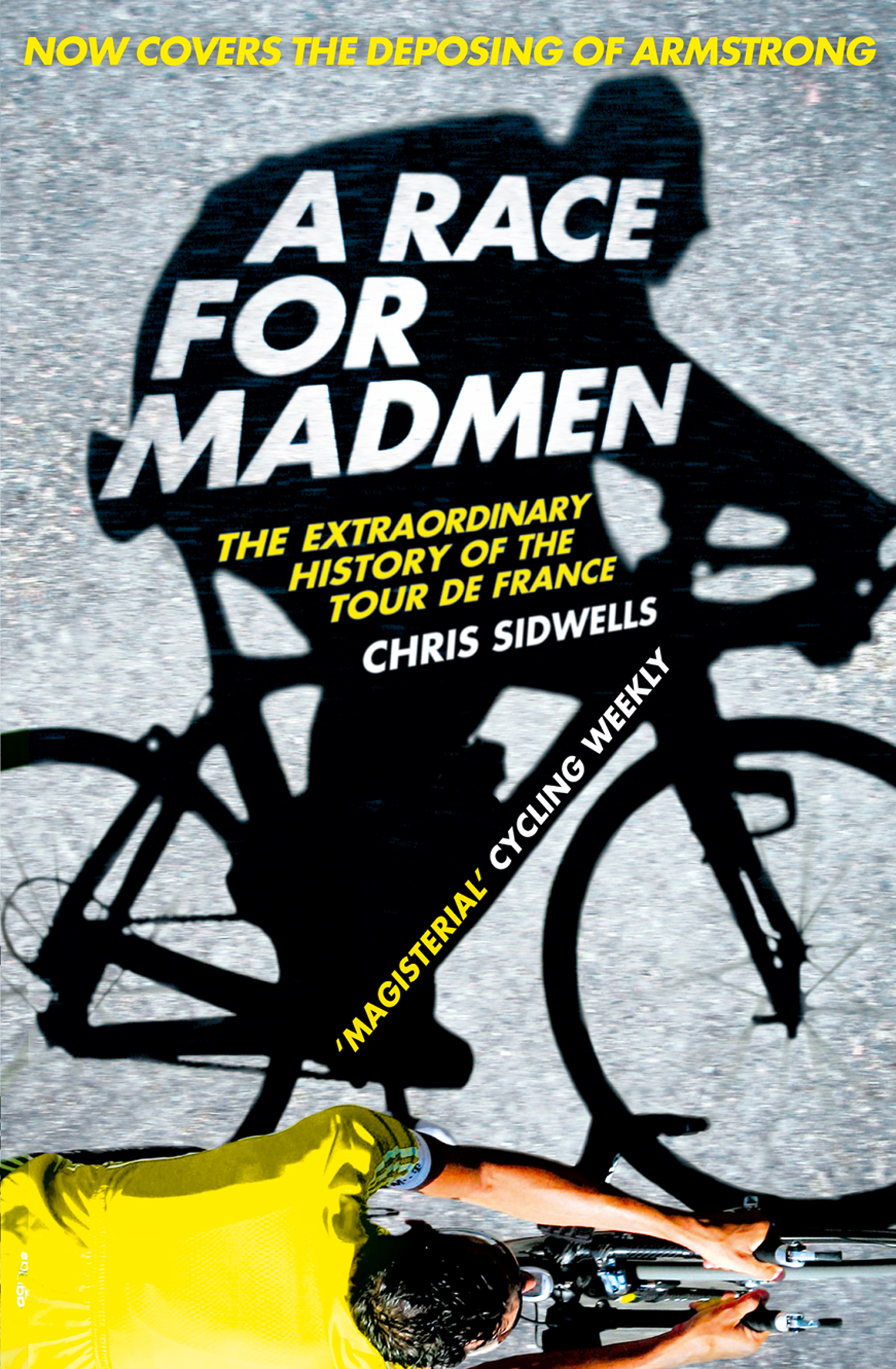 A Race for Madmen: A History of the Tour de France