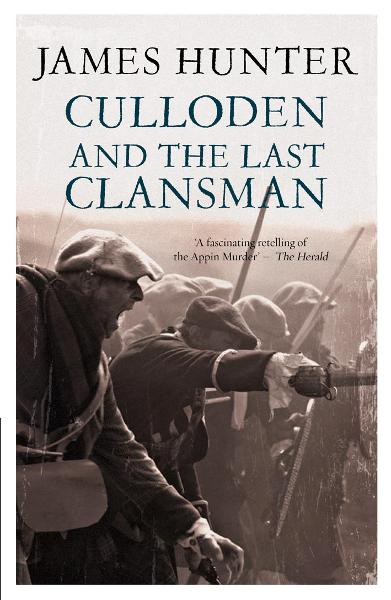 Culloden And The Last Clansman By: James Hunter