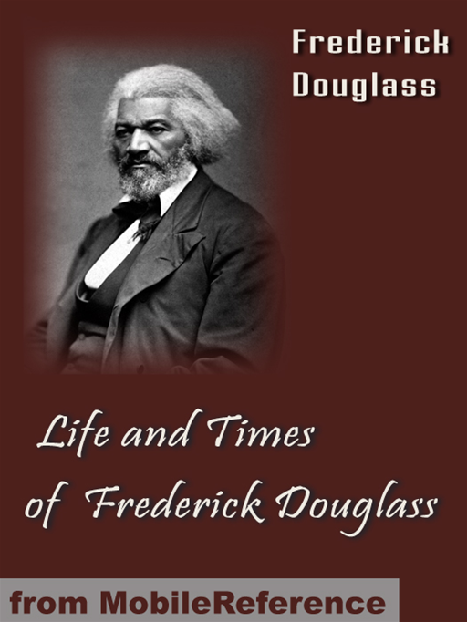Life And Times Of Frederick Douglass  (Mobi Classics) By: Frederick Douglass