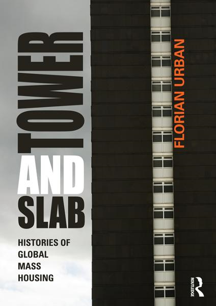 Tower and Slab Histories of Global Mass Housing