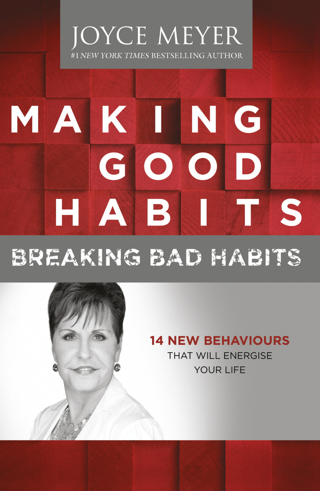 Making Good Habits,  Breaking Bad Habits 14 New Behaviours That Will Energise Your Life