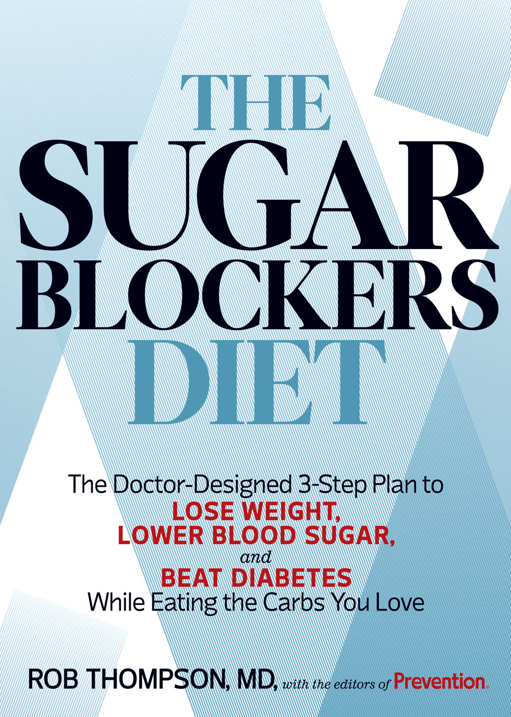 The Sugar Blockers Diet By: Rob Thompson, The Editors of Prevention