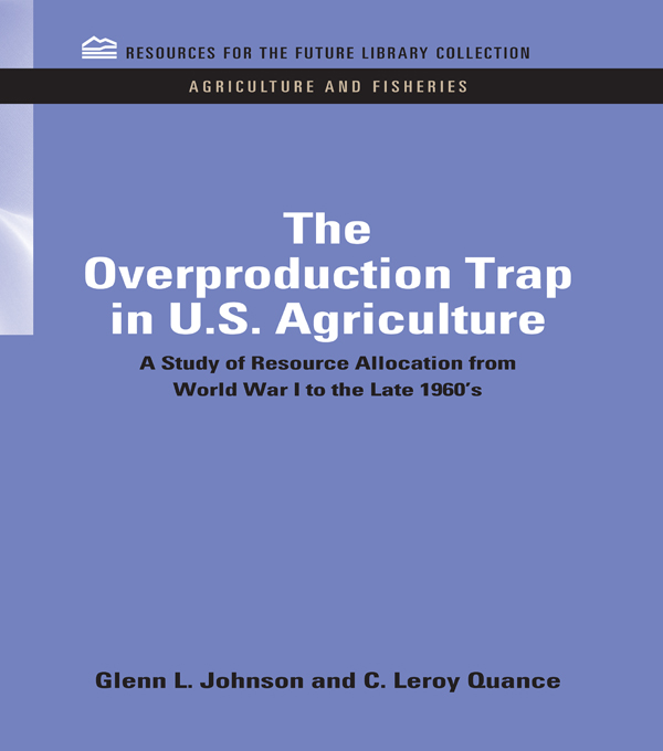 The Overproduction Trap in U.S. Agriculture A Study of Resource Allocation from World War I to the Late 1960's